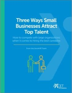 Three Ways Small businesses Can Hire Top Talent